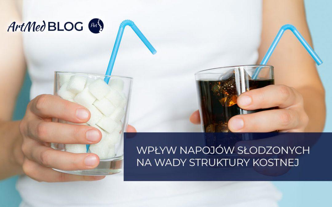 Wpływ napojów słodzonych na wady struktury kostnej